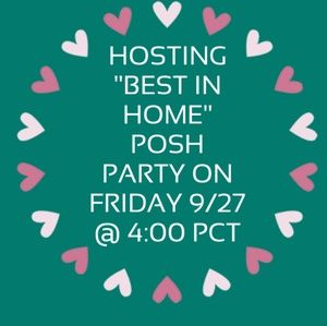 "HOSTING 💜 ""BEST IN HOME"" 💜 POSH PARTY ON 9/27"